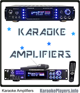 Karaoke Amplifiers for Any Karaoke System Including Two Karaoke Amplifier Examples